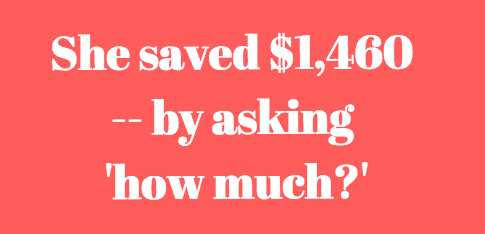 How much does a CT scan cost — $340 or $1,800? She saved $1,460.